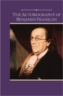 The Autobiography of Benjamin Franklin (Barnes & Noble Edition)