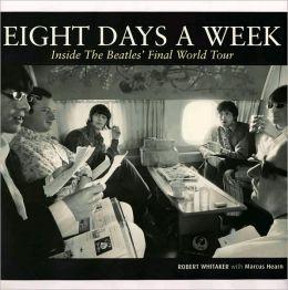 Eight Days a Week: Inside the Beatles' Final World Tour