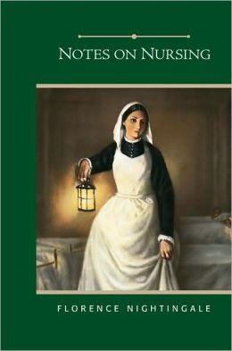 Notes on Nursing: What It Is, and What It Is Not (Barnes & Noble Edition)