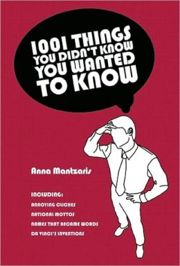 1,001 Things You Didn't Know You Wanted to Know