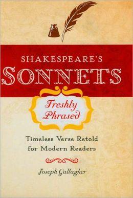 Shakespeare's Sonnets Freshly Phrased: Timeless Verse Retold for Modern Readers
