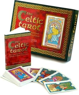 The Celtic Tarot: Discover Celtic Myth and Legends in Your Tarot Deck