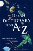 Book Cover Image. Title: The Dream Dictionary from A to Z:  The Ultimate A-Z to Interpret the Secrets of Your Dreams, Author: Theresa Cheung