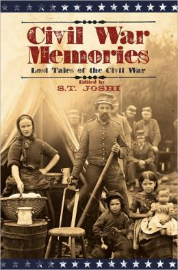 Civil War Memories: Lost Tales of the Civil War