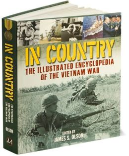 In Country: The Illustrated Encyclopedia of the Vietnam War