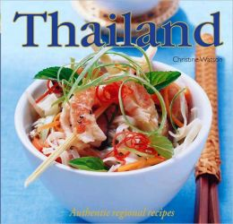 Thailand: Authentic Original Recipes (World of Flavors)