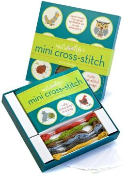 Miss Woolly's Mini Cross-Stitch: Everything You Need to Make Cute Cross-Stitch in a Snap
