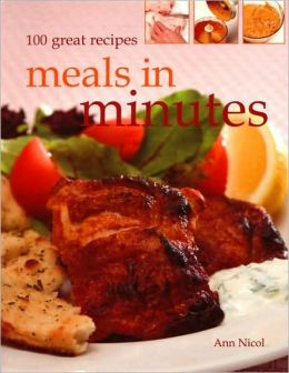 100 Great Recipes: Meals in Minutes
