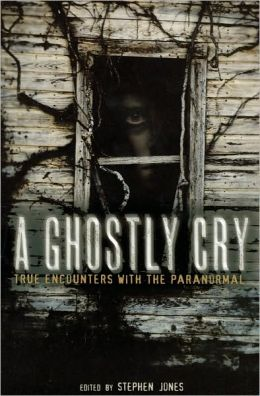 A Ghostly Cry: True Encounters with the Paranormal