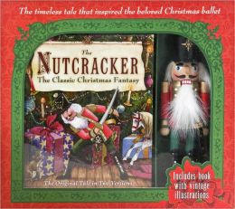 The Nutcracker: The Classic Christmas Fantasy (Barnes & Noble Edition)