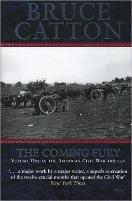 The Coming Fury: The Centennial History of the Civil War, Volume 1 (Barnes & Noble Edition)