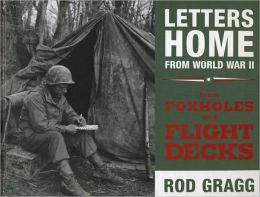Letters Home from World War II: From Foxholes and Flight Decks