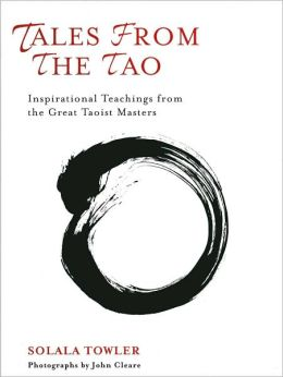 Tales from the Tao: Inspirational Teachings from the Great Taoist Masters