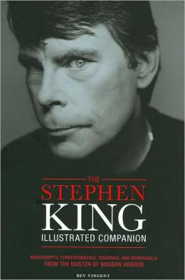 The Stephen King Illustrated Companion: Manuscripts, Correspondence, Drawings, and Memorabilia from the Master of Modern Horror
