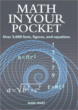 Math In Your Pocket: Over 2,000 facts, figures, and equations