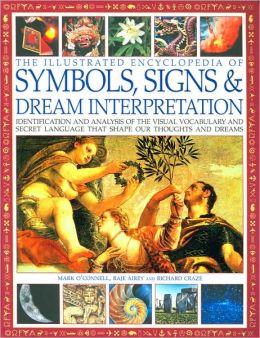The Illustrated Encyclopedia of Symbols, Signs & Dream Interpretation