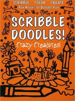 Scribble Doodles! Crazy Creatures! (Scribble Doodles!)