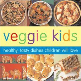 Veggie Kids: Healthy, Tasty Dishes Children will Love