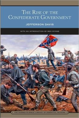 The Rise of the Confederate Government (Barnes & Noble Library of Essential Reading)
