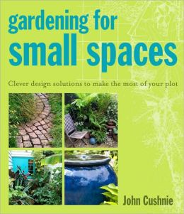 Gardening for Small Spaces: Clever Design Solutions to Make the Most of Your Plot