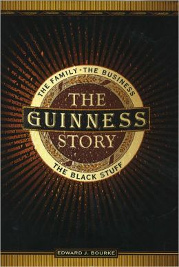 The Guinness Story: The Family, The Business, The Black Stuff (Fall River Press Edition)