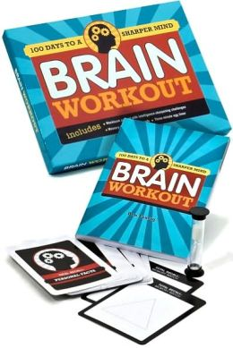 Brain Workout: 100 Days of Brain Games to Get Your Mind in Tip-top Shape