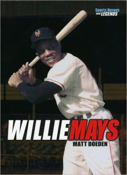 Willie Mays (Sports Heroes and Legends)