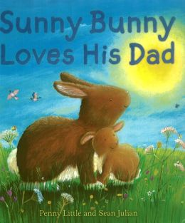 Sunny Bunny Loves His Dad
