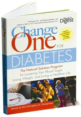Change One for Diabetes: The Natural Solution Program for Lowering Your Blood Sugar, Losing Weight, and Living a Healthier Life