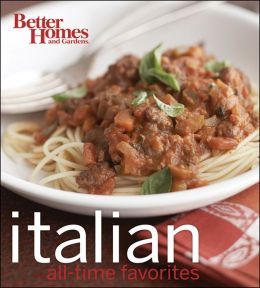 Italian All-Time Favorites (Better Homes & Gardens)