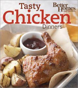Tasty Chicken Dinners (Better Homes & Gardens)