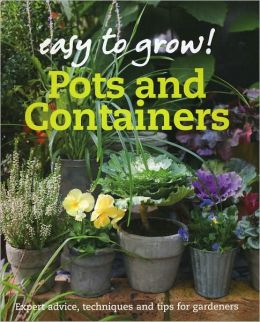 Easy to Grow: Pots & Containers