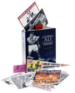The Legend of Muhammad Ali: Images and Memorabilia of the Greatest Boxer of the 20th Century