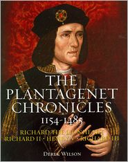 The Plantagenet Chronicles 1154-1485 (Richard the Lionheart, Richard II, Henry V, Richard III)