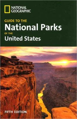 Guide to the National Parks of the United States (5th Edition)