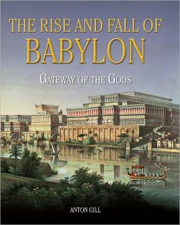 The Rise and Fall of Babylon: Gateway of the Gods