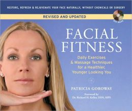 Facial Fitness (Fall River edition): Daily Exercises & Massage Techniques for a Healthier, Younger Looking You