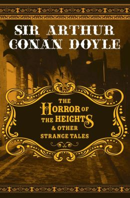 The Horror of the Heights & Other Strange Tales