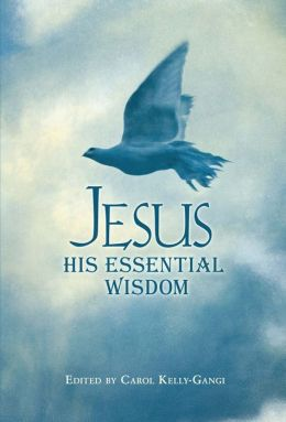 Jesus: His Essential Wisdom