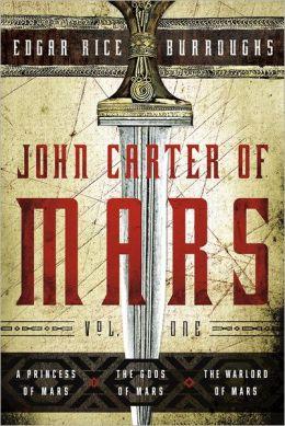 John Carter of Mars, Volume One: A Princess of Mars, The Gods of Mars, The Warlord of Mars
