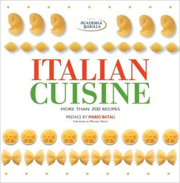 Italian Cuisine: 222 Recipes: More than 200 Recipes