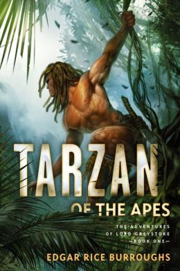 Tarzan of the Apes: The Adventures of Lord Greystoke, Book One
