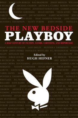 The New Bedside Playboy: A Half Century of Amusement, Diversion & Entertainment