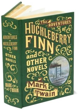 The Adventures of Huckleberry Finn and Other Novels (Barnes & Noble Leatherbound Classics)