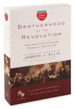 Drive & Learn: Brotherhood of the Revolution: How America's Founders Forged a New Nation