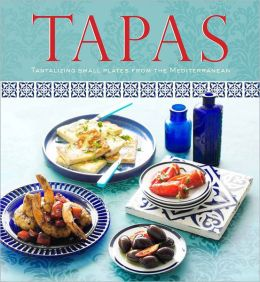 Tapas: Tantalizing Small Plates From The Mediterranean (ACP Cookbook #5)