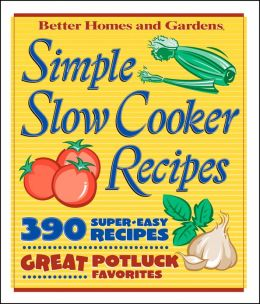Simple Slow Cooker Recipes: 390 Super-Easy Recipes