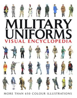 Military Uniforms: Visual Encyclopedia