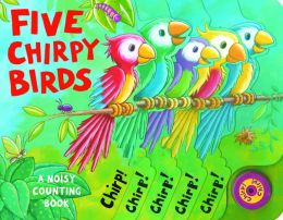Five Chirpy Birds (Noisy Counting Books)