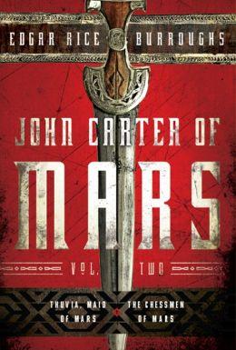 John Carter of Mars, Volume Two: Thuvia, Maid of Mars and The Chessmen of Mars